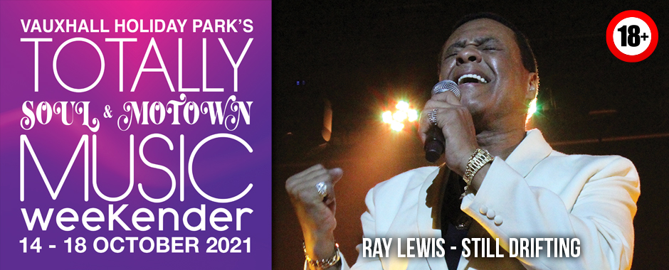 Ray Lewis - Still Drifting Totally Soul & Motown 14 – 18 October 2021