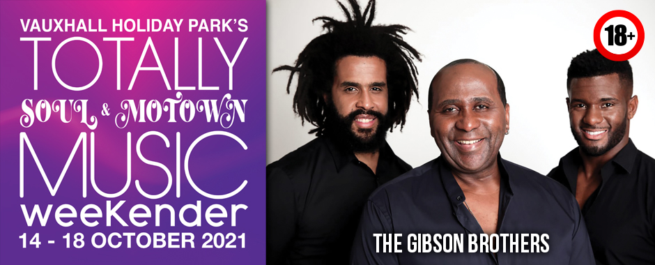 The Gibson Brothers Totally Soul & Motown 14 – 18 October 2021