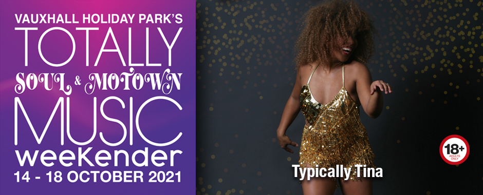 Typically Tina at Totally Soul & Motown 14 – 18 October 2021